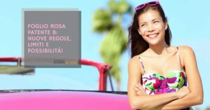 Foglio Rosa Patente b: regole, limiti e possibilità!
