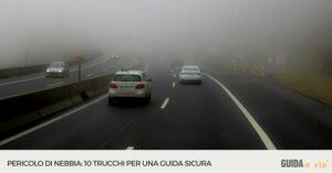 Nebbia: come guidare in sicurezza