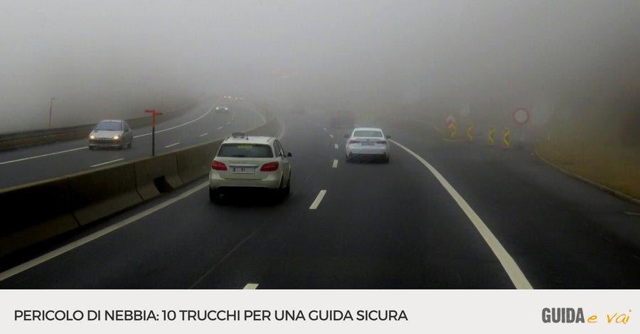 Pericolo nebbia in agguato? Ecco 10 trucchi per una guida sicura!