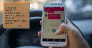 Ritiro della patente per chi usa lo smartphone al volante