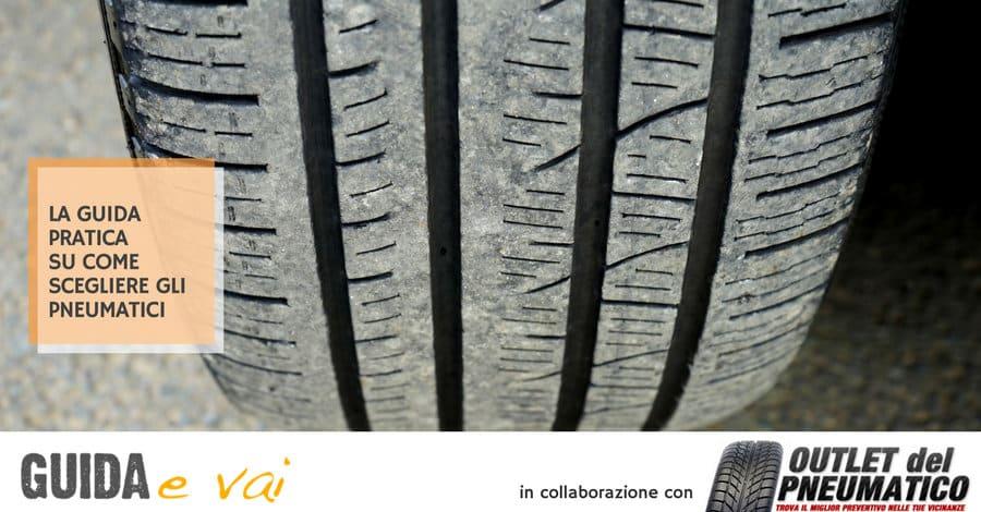 Come scegliere gli pneumatici giusti