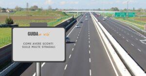 Sconti Multe stradali: tutto ciò che occorre sapere!