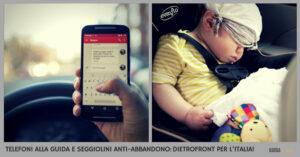 Stretta su cellulare alla guida e seggiolini anti-abbandono: dietrofront per l'Italia!