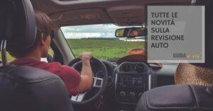 Tutte le novità sulla Revisione degli autoveicoli