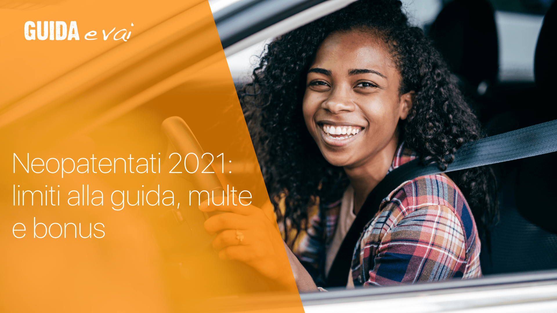 Neopatentati 2021: limiti alla guida, multe e bonus punti patente!